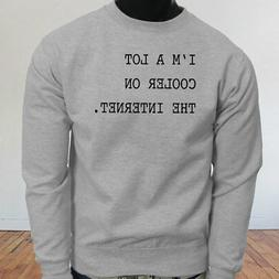 IM A LOT COOLER ON THE INTERNET FUNNY NERD GEEK Mens Gray Sw